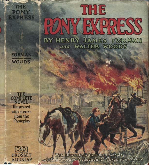 The Pony Express. Henry James FORMAN, Walter WOODS.