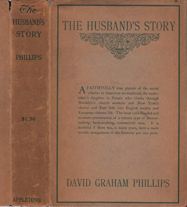 The Husband's Story [FINANCE NOVEL]. David Graham PHILLIPS.