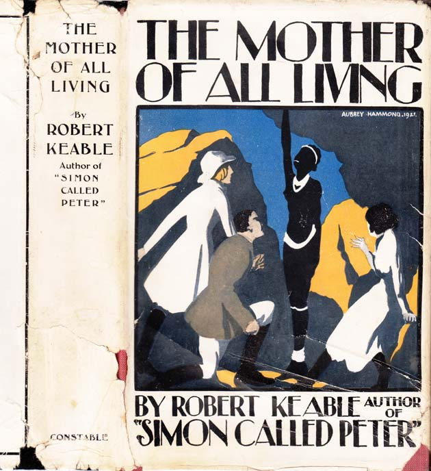 The Mother of All Living, A Novel of Africa. Robert KEABLE