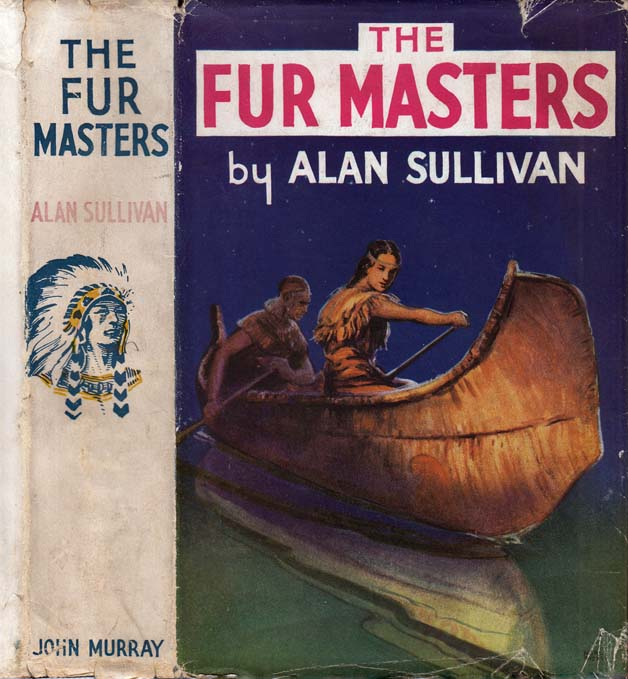 The Fur Masters [SIGNED AND INSCRIBED]. Alan SULLIVAN.