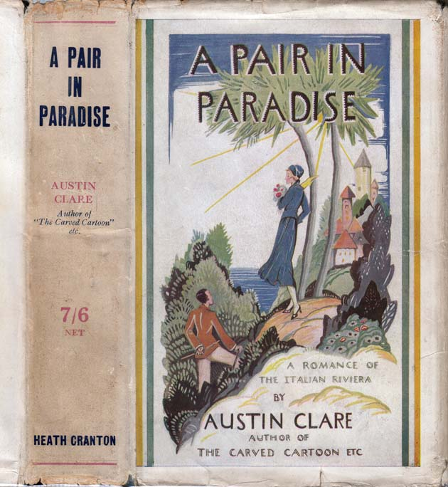 A Pair in Paradise, A Romance of the Italian Riviera. Austin CLARE