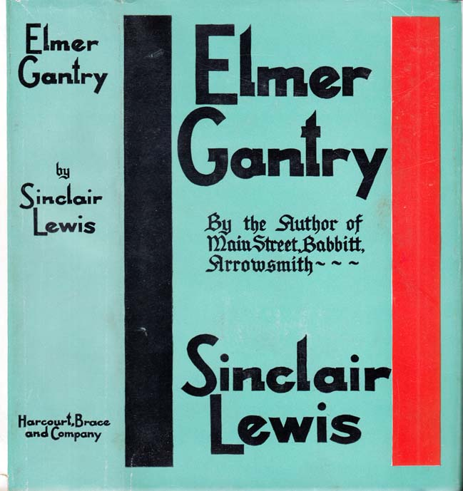Elmer Gantry [SIGNED AND INSCRIBED]. Sinclair LEWIS