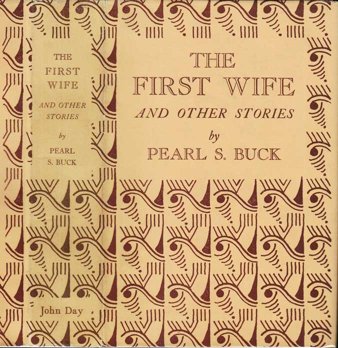 The First Wife and Other Stories. Pearl S. BUCK.