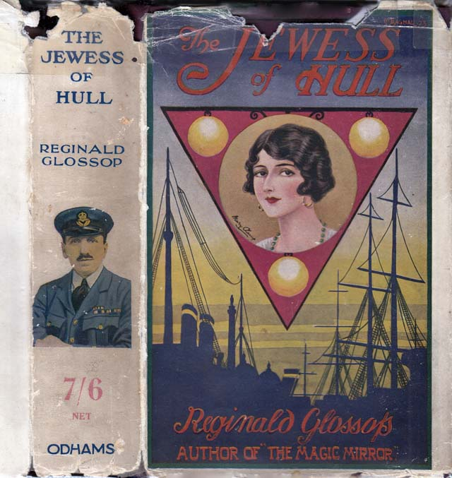 The Jewess of Hull, A Romance of the Antique Trade. Reginald GLOSSOP.