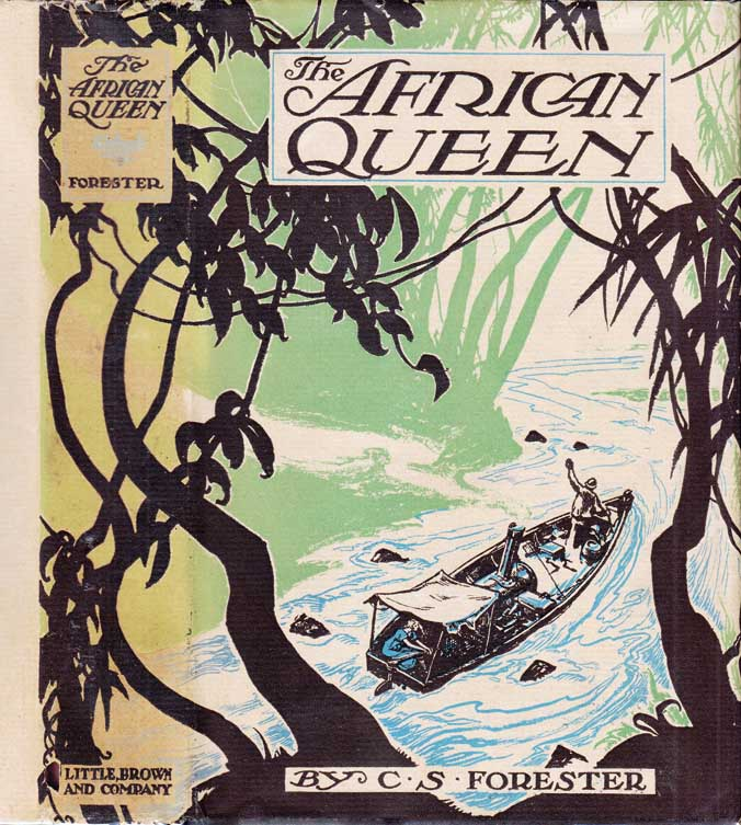 The African Queen. C. S. FORESTER.