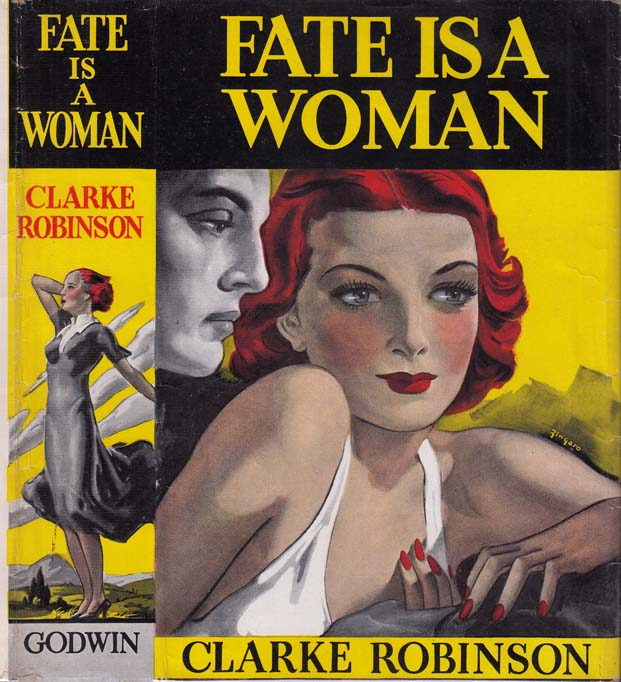 Fate is a Woman [SIGNED AND INSCRIBED]. Clarke ROBINSON