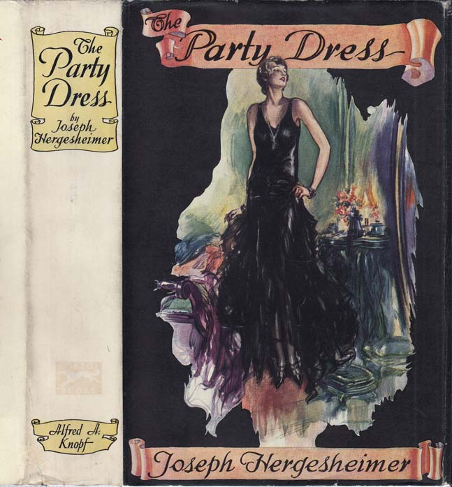 The Party Dress [SIGNED AND INSCRIBED BY PUBLISHER]. Joseph HERGESHEIMER, Alfred A. KNOPF