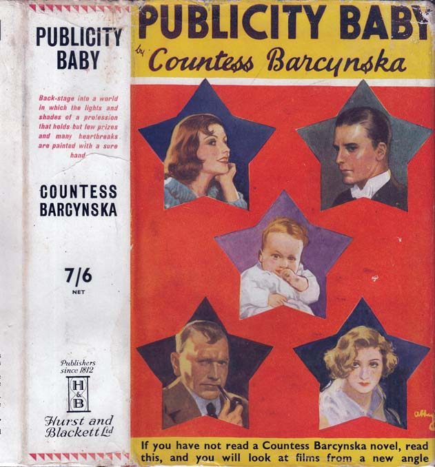 Publicity Baby [HOLLYWOOD NOVEL]. Countess BARCYNSKA, Marguerite Florence Hélène BARCLAY.
