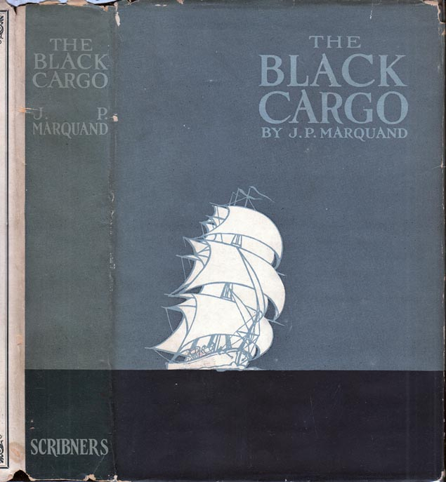 The Black Cargo. J. P. MARQUAND