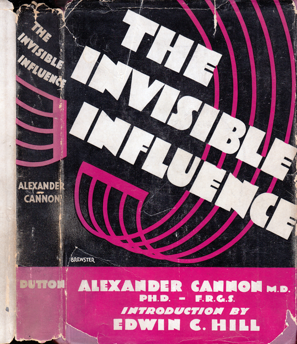 The Invisible Influence. Alexander CANNON