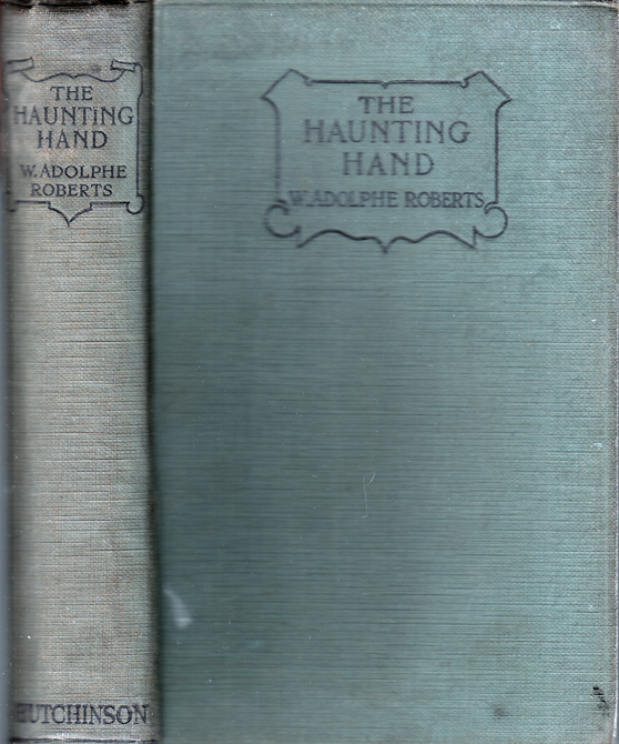 The Haunting Hand. W. Adolphe ROBERTS