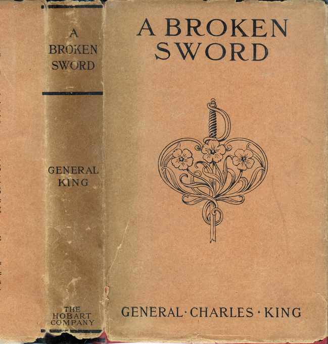 A Broken Sword, A Tale of the Civil War. General Charles KING