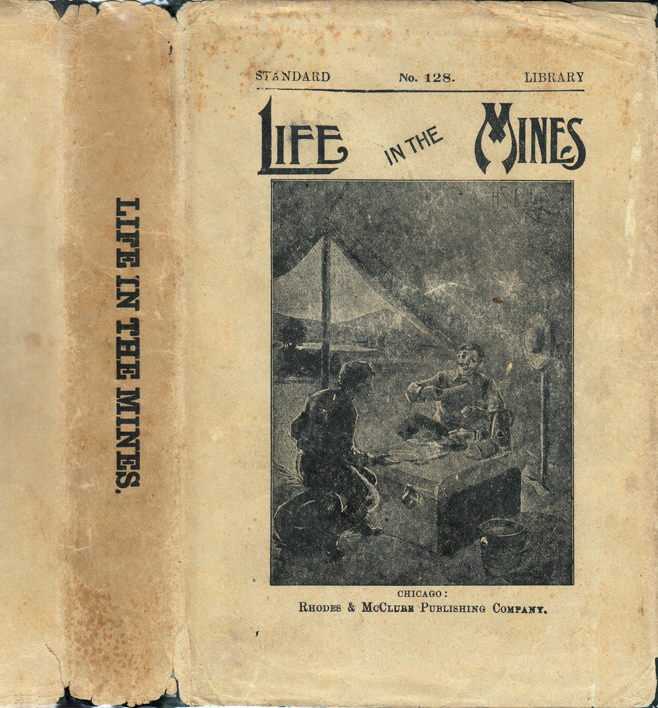 Life in the Mines; or, Crime Avenged. Including Thrilling Adventures Among Miners and Outlaws....