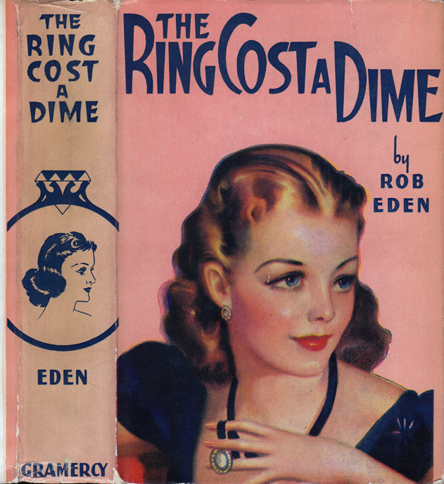 The Ring Cost a Dime. Rob EDEN.