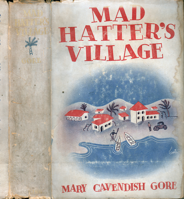 Mad Hatter's Village [CALIFORNIA / HOLLYWOOD NOVEL]. Mary Cavendish GORE