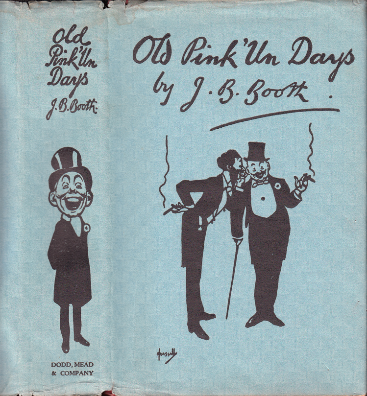 Old Pink 'Un Days. J. B. BOOTH.
