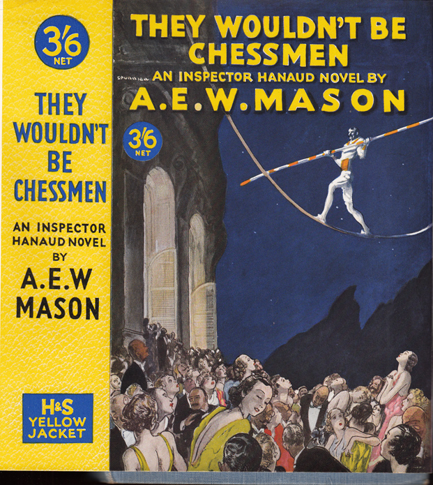 They Wouldn't Be Chessmen. A. E. W. MASON