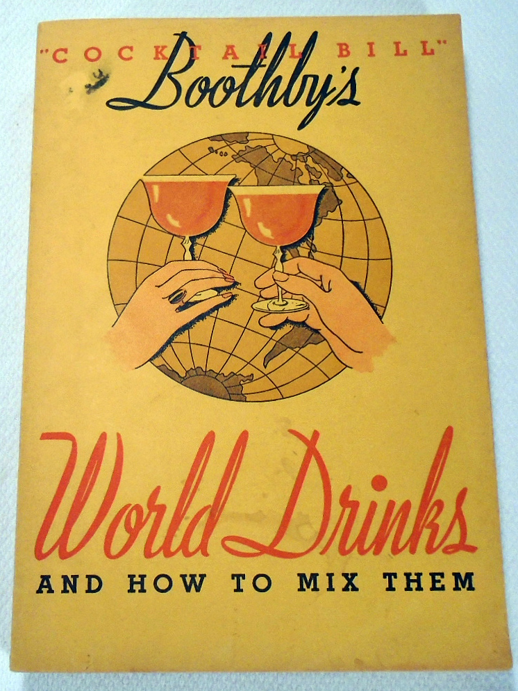 Boothby's World Drinks and How to Prepare Them. Hon. William T. 'Cocktail Bill' BOOTHBY