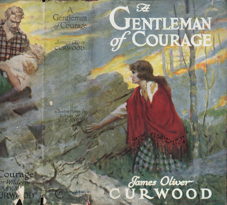 A Gentleman of Courage. James Oliver CURWOOD