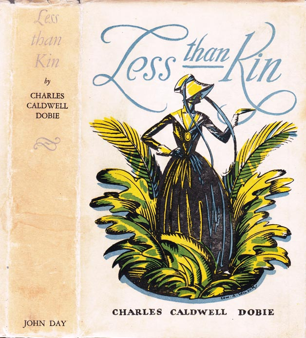 Less Than Kin. Charles Caldwell DOBIE.