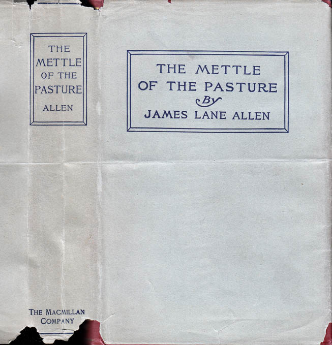 The Mettle of the Pasture. James Lane ALLEN