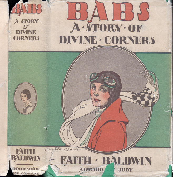 Babs, A Story of Divine Corners. Faith BALDWIN.