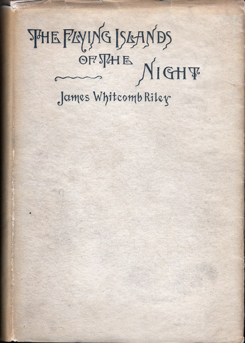 The Flying Islands of the Night. James Whitcomb RILEY.