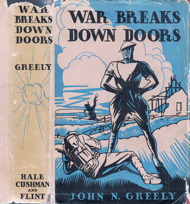 War Breaks Down Doors. Major John N. GREELY