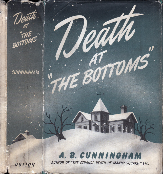Death at The Bottoms [KENTUCKY MOONSHINE MYSTERY]. A. B. CUNNINGHAM, Albert Benjamin.