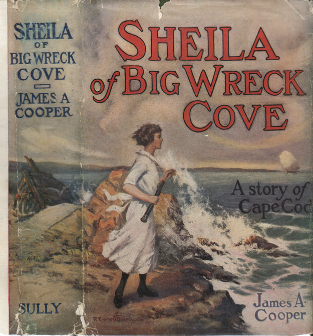 Sheila of Big Wreck Cove, A Story of Cape Cod. James A. COOPER.