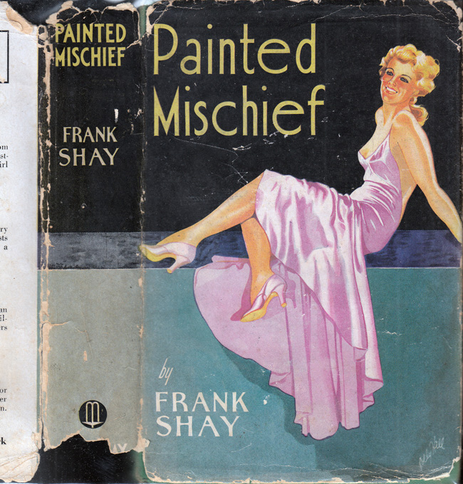 Painted Mischief. Frank SHAY