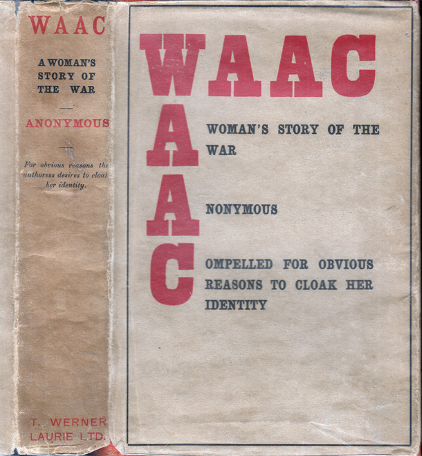 WAAC The Woman's Story of the War [W A A C Women's Auxiliary Army Corps]. ANONYMOUS