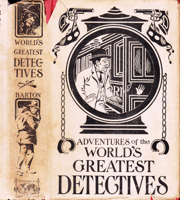 Adventures of the World's Greatest Detectives. George BARTON.