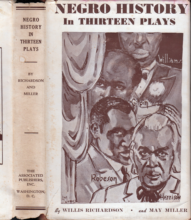 Negro History in Thirteen Plays. Willis RICHARDSON, May MILLER