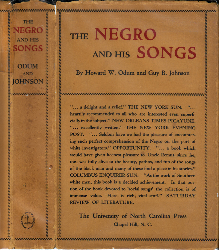 The Negro and His Songs, A Study of Typical Negro Songs in the South. Howard W. ODUM, Guy B. JOHNSON