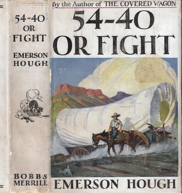 54 - 40 Or Fight. Emerson HOUGH.