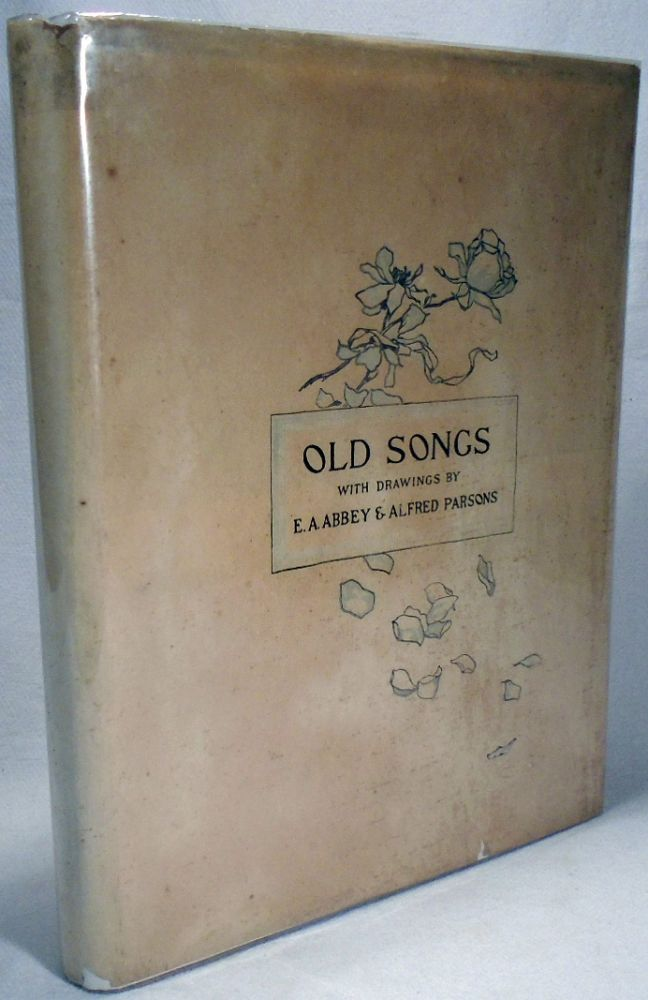Old Songs. Edwin A. ABBEY, Alfred Parsons.
