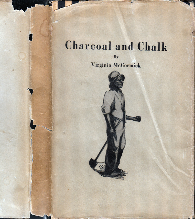 Charcoal and Chalk [AFRICAN AMERICAN INTEREST] [SIGNED AND INSCRIBED]. Virginia MCCORMICK