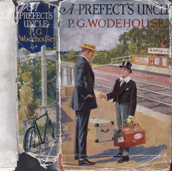 A Prefect's Uncle. P. G. WODEHOUSE