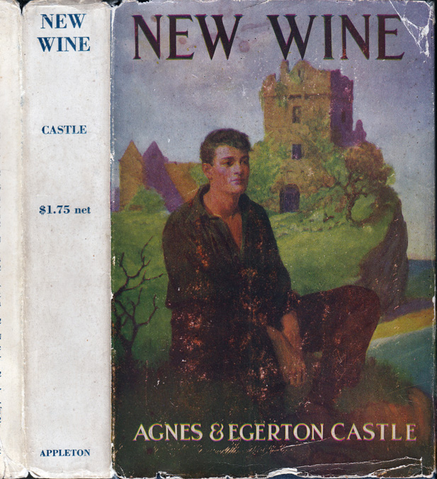 New Wine. Agnes and Egerton CASTLE.