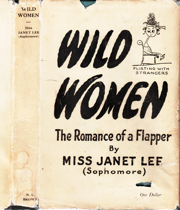 Wild Women, The Romance of a Flapper. Miss Janet LEE, Sophomore