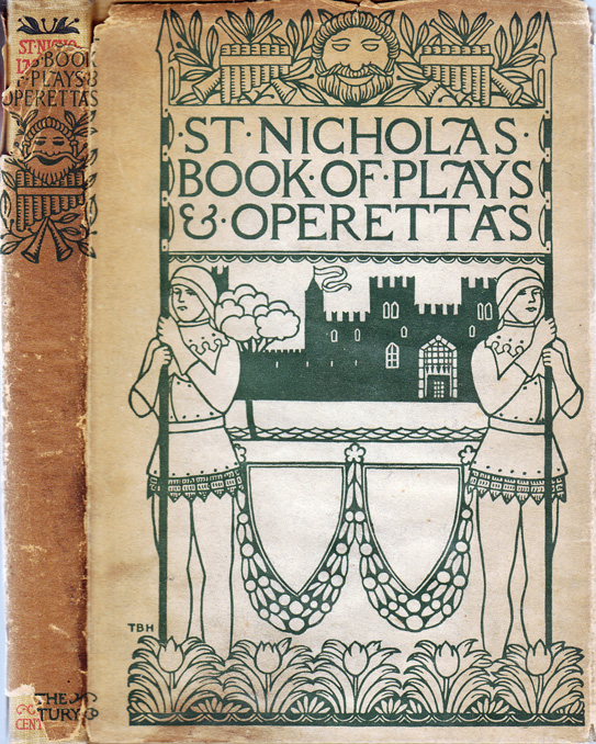 St. Nicholas Book of Plays and Operettas. Harriet Prescott SPOFFORD, Edward EGGLESTON, Thomas...
