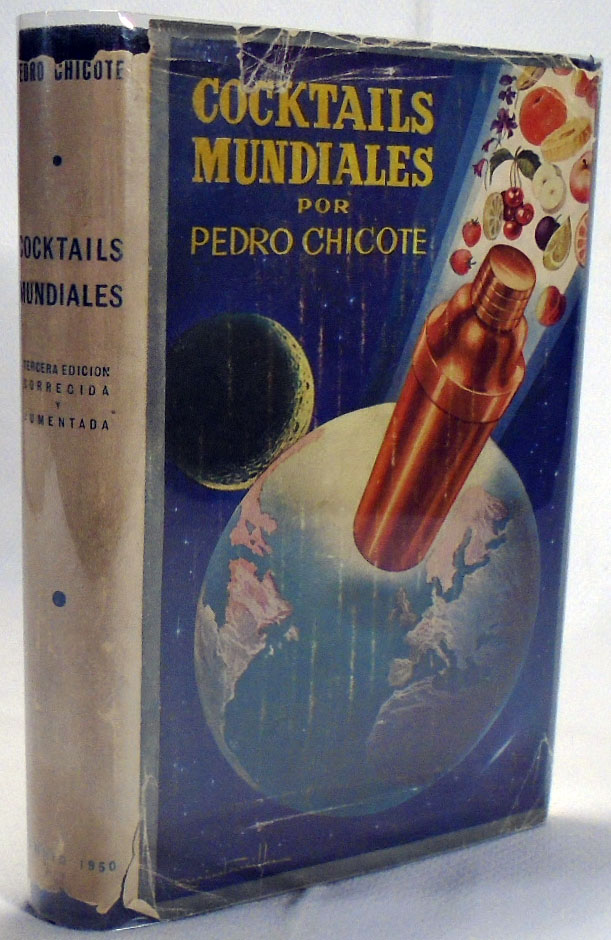 Cocktails Mundiales [SIGNED AND INSCRIBED]. Pedro CHICOTE.