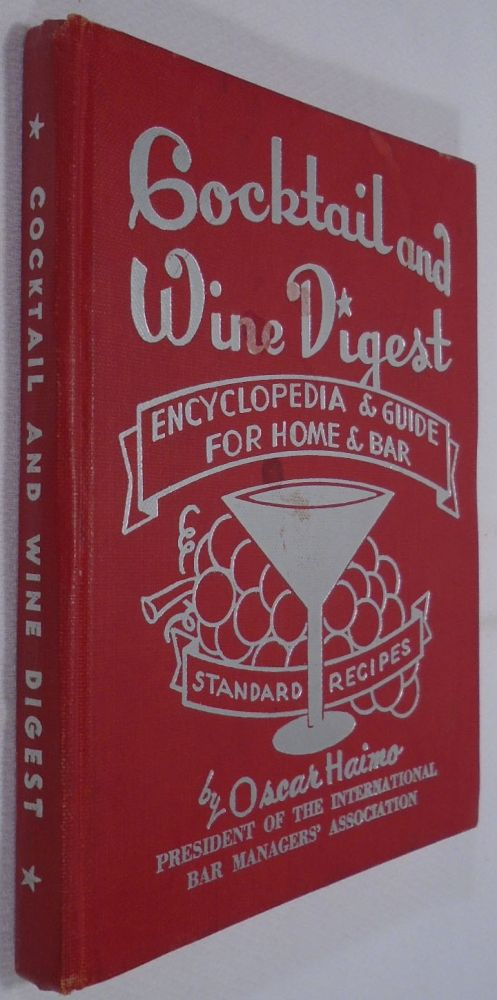 Cocktail and Wine Digest, Encyclopedia and Guide for Home and Bar [SIGNED]. Oscar HAIMO