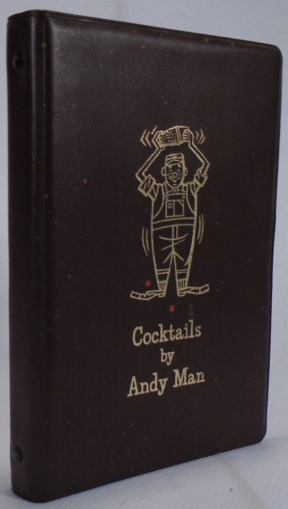 Cocktails by Andy Man; Entertaining in Andy Man's Manner. Andy MAN