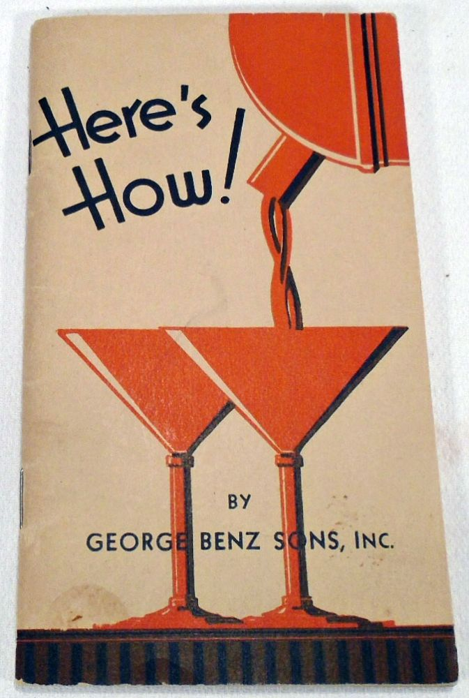 Here's How! [COCKTAIL RECIPES]. GEORGE BENZ SONS