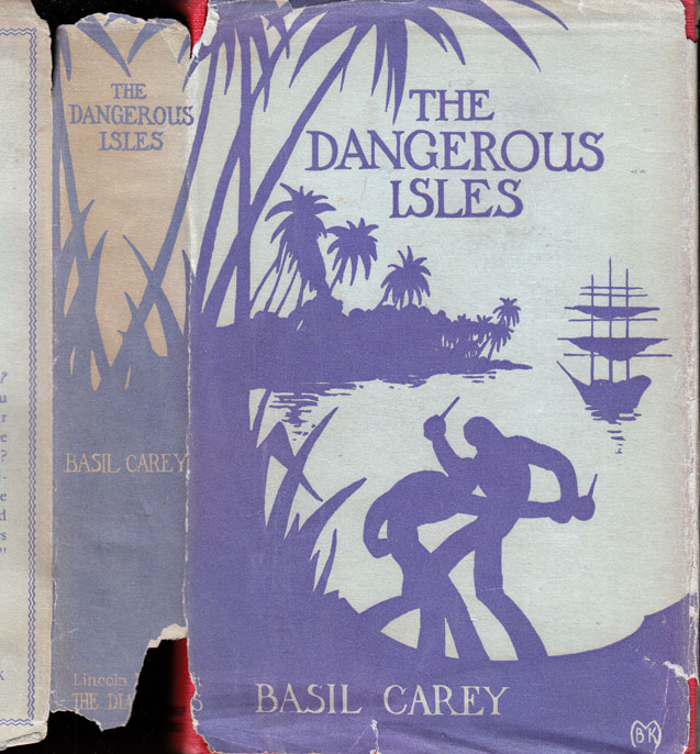 The Dangerous Isles, A Romance of Pearl Hunger. Basil CAREY, Joy BAINES