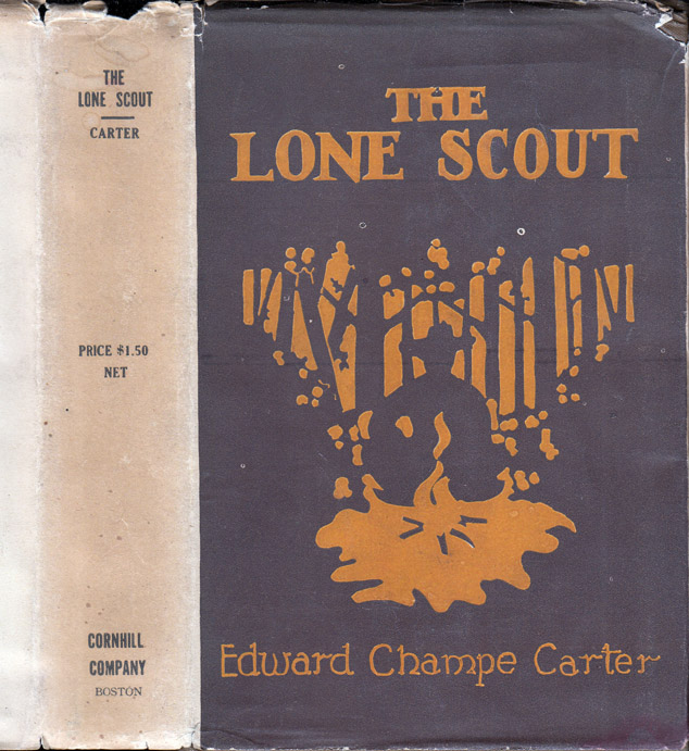 The Lone Scout, a Tale of the United States Public Health Service [BOY SCOUT INTEREST]. Edward Champe CARTER.