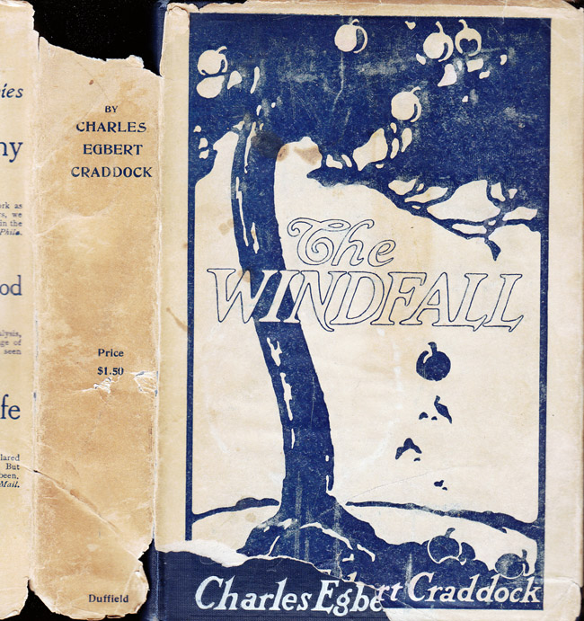 The Windfall [APPALACHIAN FICTION]. Charles Egbert CRADDOCK, Mary Noailles Murfree.