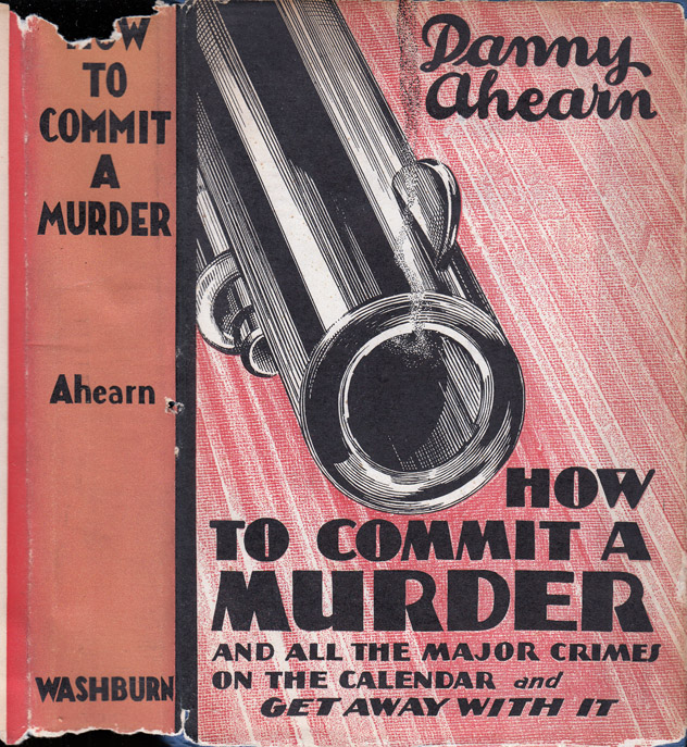 How To Commit A Murder. Danny AHEARN.